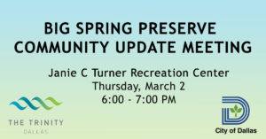 Big Spring Preserve Community Update Meeting @ Janie C. Turner Recreation Center | Dallas | Texas | United States