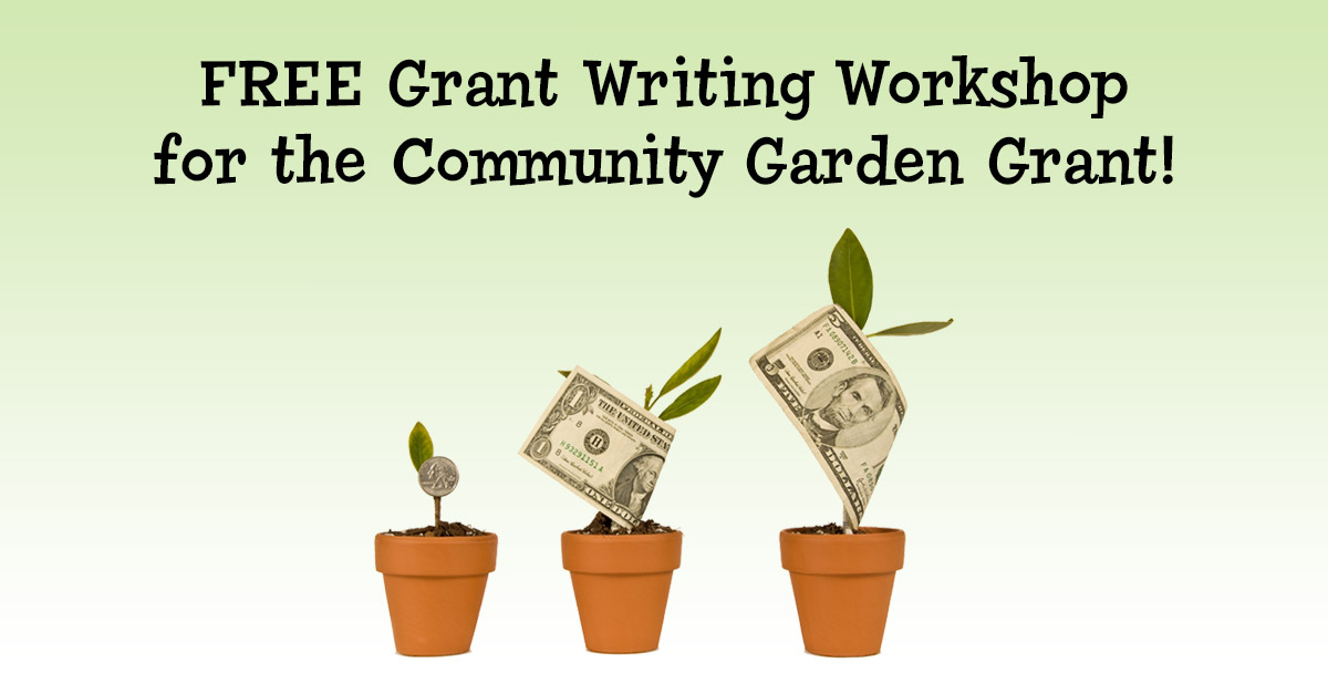 Free Grant Writing Workshop For The Community Garden Grant