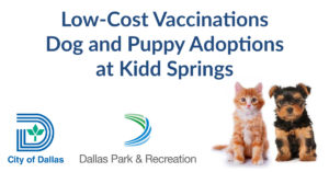 Low-Cost Vaccinations and Adoption Event @ Kidd Springs Recreation Center | Dallas | Texas | United States